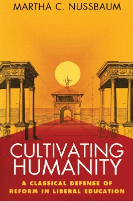 Cultivating Humanity By Nussbaum, Martha C.
