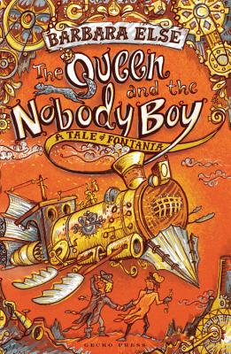The Queen and the Nobody Boy By Else, Barbara/ Broad, Sam (ILT)